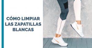 Cómo limpiar las zapatillas blancas
