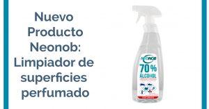 La Gama Neonob crece: Limpiador Superficies Perfumado 70% Alcohol